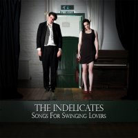 Songs For Swinging Lovers by The Indelicates on Corporate Records